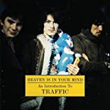 Heaven Is in Your Mind: An Introduction to Traffic by Traffic (1998-09-21)