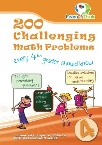 200 Challenging Math Problems every 4th Grader should know (Volume 4)