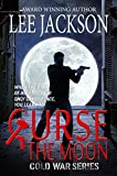 Curse The Moon (Cold War Series)