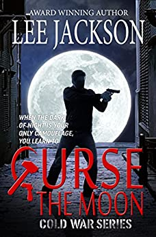 Curse The Moon (Cold War Series Book 1) by [Jackson, Lee]
