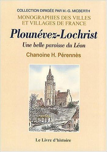Download Online Plounévez-Lochrist : Une belle paroisse du Léon epub pdf