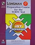 Longman Preparation Course for the TOEFL(R) Test : IBT Speaking, Phillips, Deborah, 013612660X