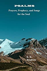 Psalms: Prayer, Prophecy, and Songs for the Soul