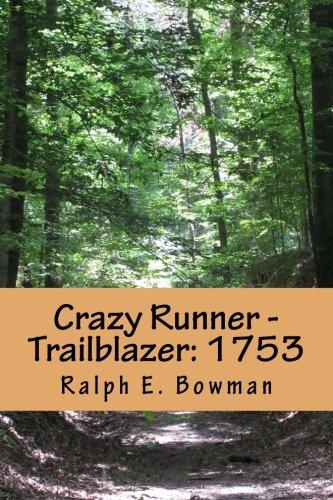 Crazy Runner - Trailblazer: 1753 (Volume 4) ()