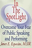 In The SpotLight, Overcome Your Fear of Public Speaking and Performing