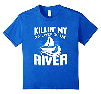 Killing My Liver On The River Shirt Funny Boating Floating