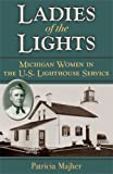 Ladies of the Lights: Michigan Women in the U.S. Lighthouse Service