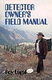 Detector Owner's Field Manual, Roy Lagal, 0915920433
