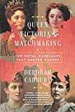 Queen Victoria's Matchmaking: The Royal Marriages
