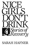 Nice Girls Don't Drink, Sarah Hafner and John Vile, 089789247X