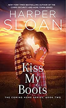 Kiss My Boots (The Coming Home Series Book 2) by [Sloan, Harper]