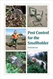 Pest Control for the Smallholder, David Bezzant, 1847974562