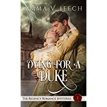 Dying For A Duke (The Regency Romance Mysteries Book 1)