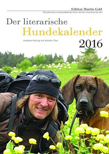 Der literarische Hundekalender 2016 mit BeilageMit dem Hund durch das Jahr: Literarischer Wochenkalender