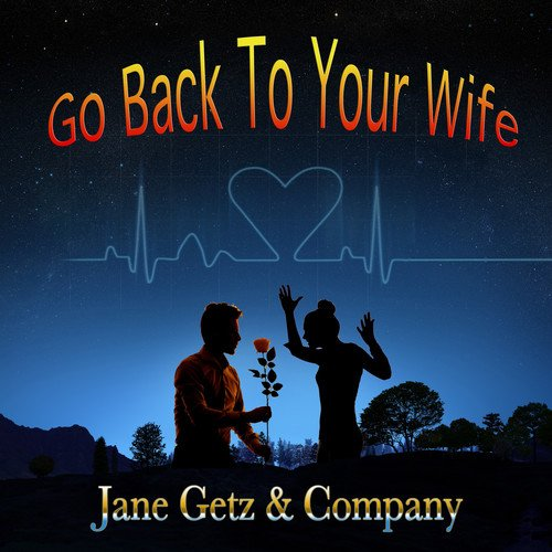 CD : Jane Getz - Go Back To Your Wife (CD)