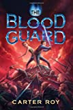 The Blood Guard, Carter Roy, 1477847251