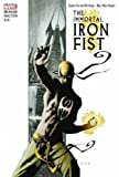 img - for Immortal Iron Fist By Matt Fraction, Ed Brubaker & David Aja Omnibus HC by Ed Brubaker (2009-06-24) book / textbook / text book