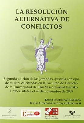 La resolución alternativa de conflictos. Segunda edición de las ...