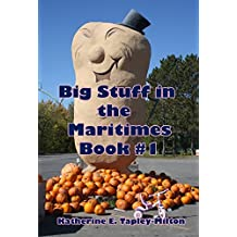 Big Stuff in the Maritimes, Book # 1