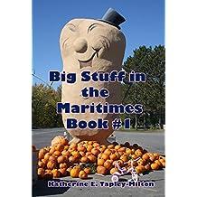 Big Stuff in the Maritimes, Book # 1