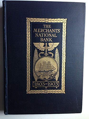 The Merchants National Bank 1803-1903