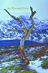 An Elevated View: Colorado Writers on Writing Kindle Edition