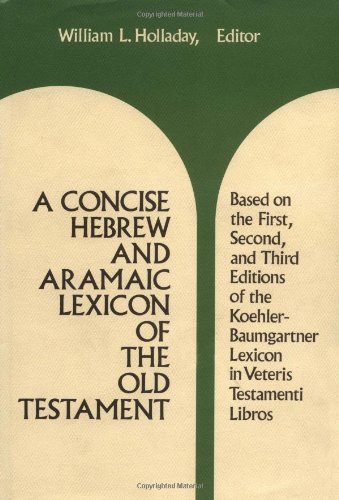 A Concise Hebrew and Aramaic Lexicon of the Old Testament (English, Hebrew and Aramaic Edition) from Holladay, William Lee
