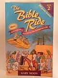 The Bible Ride, Gary W. Moon, 0892839813