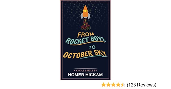 Amazon from rocket boys to october sky kindle single ebook amazon from rocket boys to october sky kindle single ebook homer hickam kindle store fandeluxe Image collections