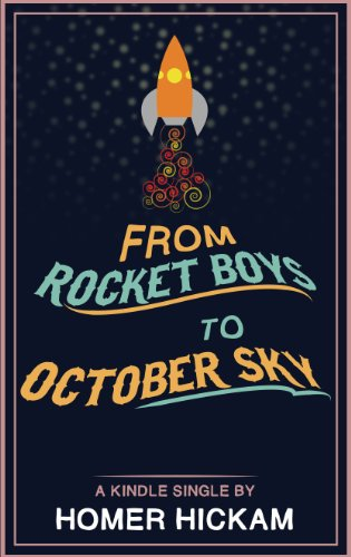 Amazon from rocket boys to october sky kindle single ebook from rocket boys to october sky kindle single by hickam homer fandeluxe Image collections