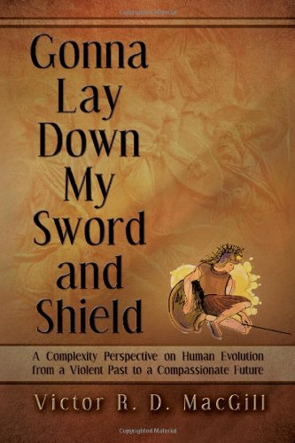 Gonna Lay Down My Sword and Shield: A Complexity Perspective on Human Evolution from a Violent Past to a Compassionate Future pdf