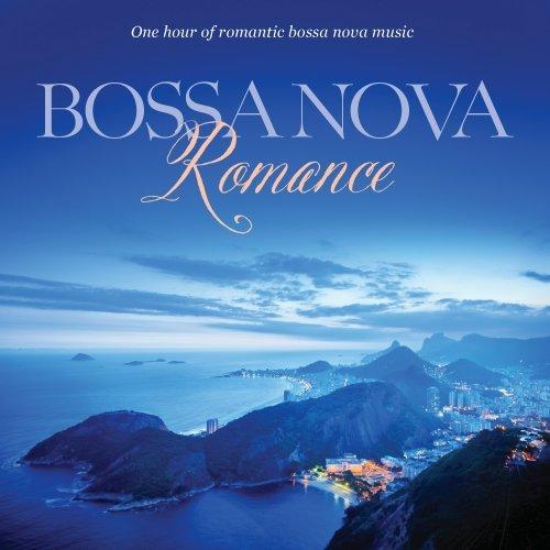 Bossa Nova Romance: One Hour of Romantic Instrumental Bossa Nova Music (Bossa Nova Cd)