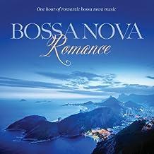 Bossa Nova Romance: One Hour of Bossa Nova Style [Importado]