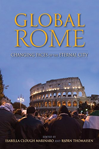 Global Rome: Changing Faces of the Eternal City (New Anthropologies of Europe)