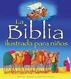 La Biblia ilustrada para niños (Spanish Edition)