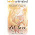 Let Love In (The Love Series Book 1)