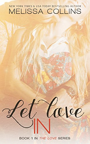 Let Love In (The Love Series Book 1) by [Collins, Melissa]