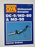 McDonnell Douglas Dc-9/Md-80 and Md-90 (Modern Civil Aircraft)