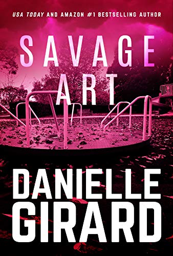 Savage Art: A Chilling Serial Killer Thriller by Danielle Girard ebook deal