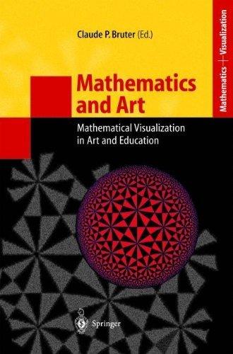 Download Mathematics and Art: Mathematical Visualization in Art and Education (Mathematics and Visualization) Pdf