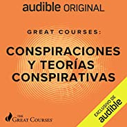 Great Courses: Conspiraciones y teorías conspirativas [Great Courses: Conspiracies and Conspiracy Theories]