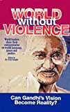 World Without Violence : Can Gandhi's Vision Become Reality, Gandhi, A., 8122406742