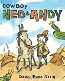 Cowboy Ned and Andy, David Ezra Stein, 1416900411