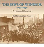 The Jews of Windsor, 1790-1990: A Historical Chronicle by Jonathan V. Plaut front cover