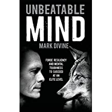 Unbeatable Mind: Forge Resiliency and Mental Toughness to Succeed at an Elite Level