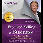 Buying and Selling a Business: How You Can Win in the Business Quadrant: Rich Dad Advisors | Garrett Sutton