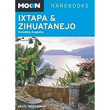 Moon Ixtapa & Zihuatanejo: Including Acapulco