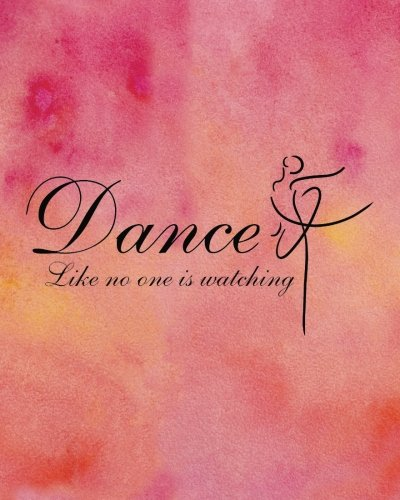 (Dance like no one is watching: 8' x 10'' Dancing Blank Ruled Lined Notebook Notepad   Journal To-Do-List Book Planner Lined Composition Book   Gift ... Lined   Composition Book Series) (Volume 8))