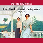 The Bluebird and the Sparrow: Women of the West, Book 10 | Janette Oke