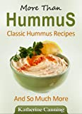 MORE THAN HUMMUS CLASSIC HUMMUS RECIPES AND SO MUCH MORE